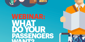 Webinar - what do your passengers want?